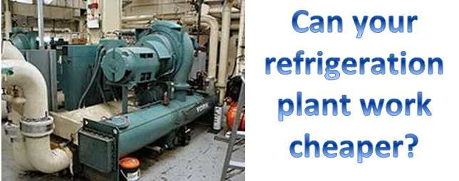 Can your refrigeration plant work cheaper